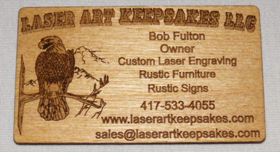 Custom wooden business cards, anyone? Bob puts his laser engraver to work on cards, signs, and many other pieces.